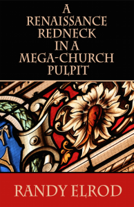 A-Renaissance-Redneck-In-a-mega-Church-Pulpit-by-Randy-Elrod-(Cover)